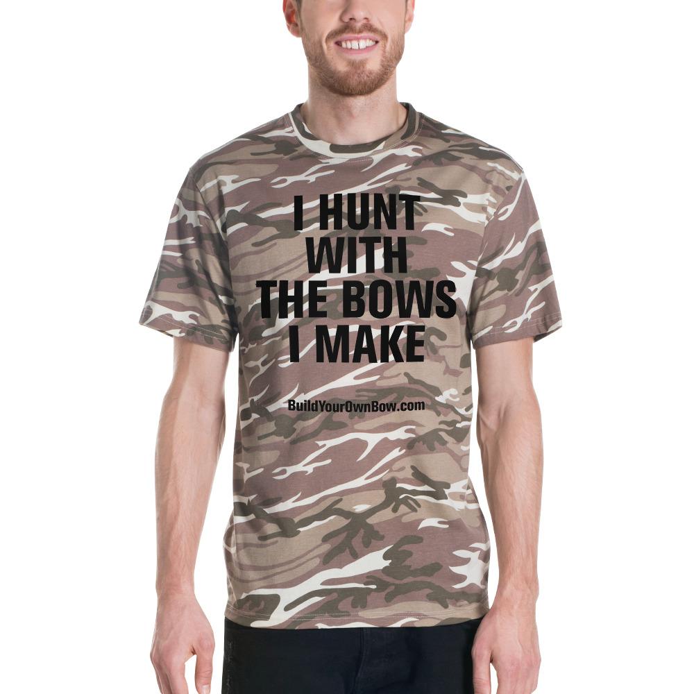 I Hunt With The Bows I Make T-Shirt Camo